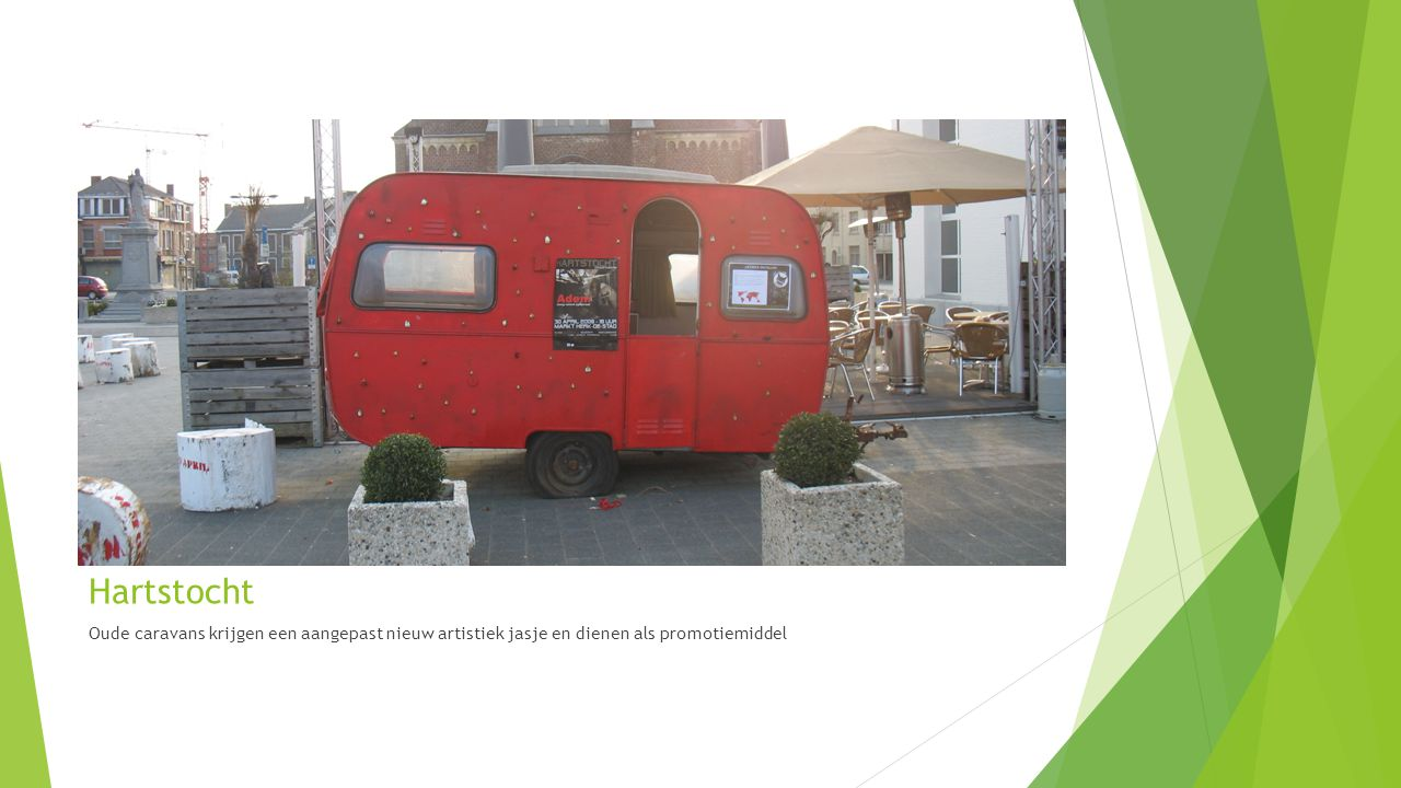 Hartstocht Oude caravans krijgen een aangepast nieuw artistiek jasje en dienen als promotiemiddel