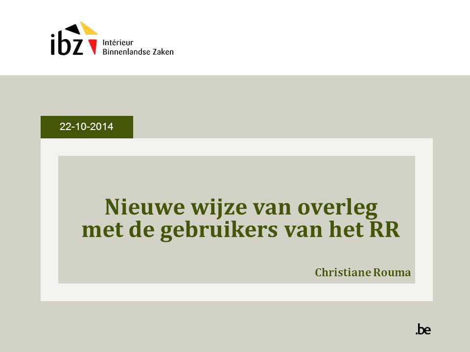 Nieuwe wijze van overleg met de gebruikers van het RR Christiane Rouma 22-10-2014