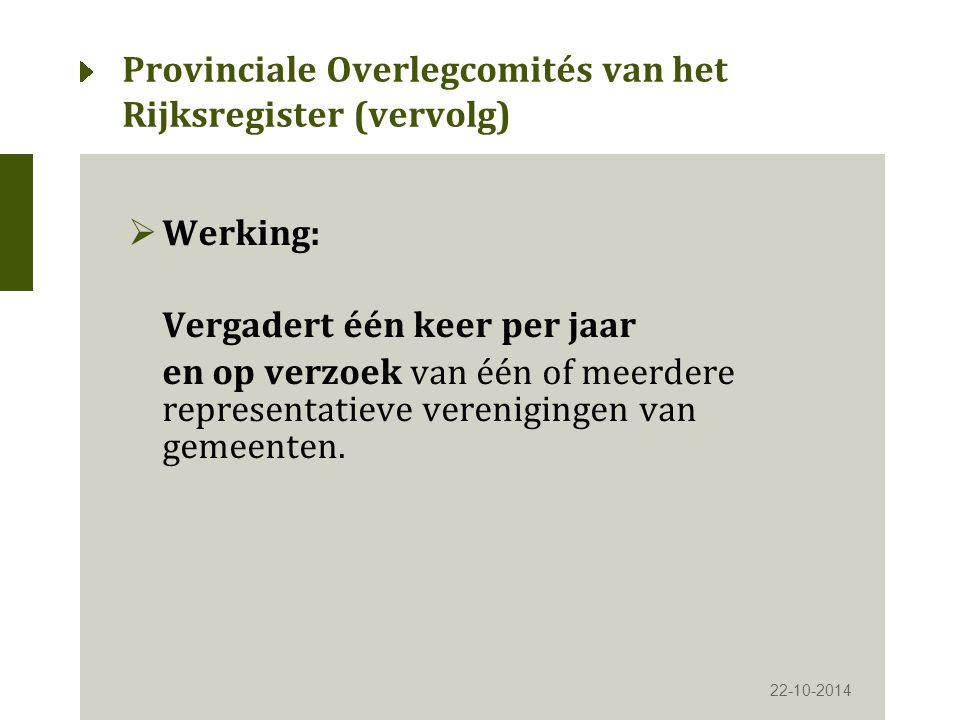  Werking: Vergadert één keer per jaar en op verzoek van één of meerdere representatieve verenigingen van gemeenten.