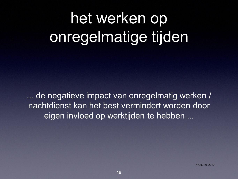 het werken op onregelmatige tijden... de negatieve impact van onregelmatig werken / nachtdienst kan het best vermindert worden door eigen invloed op w