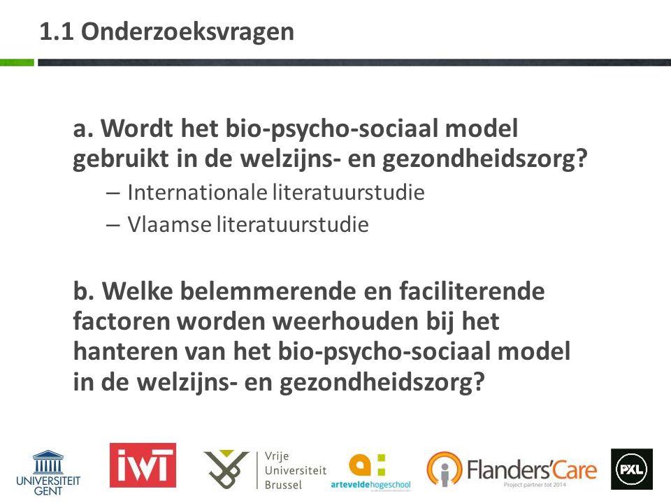 1.1 Onderzoeksvragen a. Wordt het bio-psycho-sociaal model gebruikt in de welzijns- en gezondheidszorg? – Internationale literatuurstudie – Vlaamse li