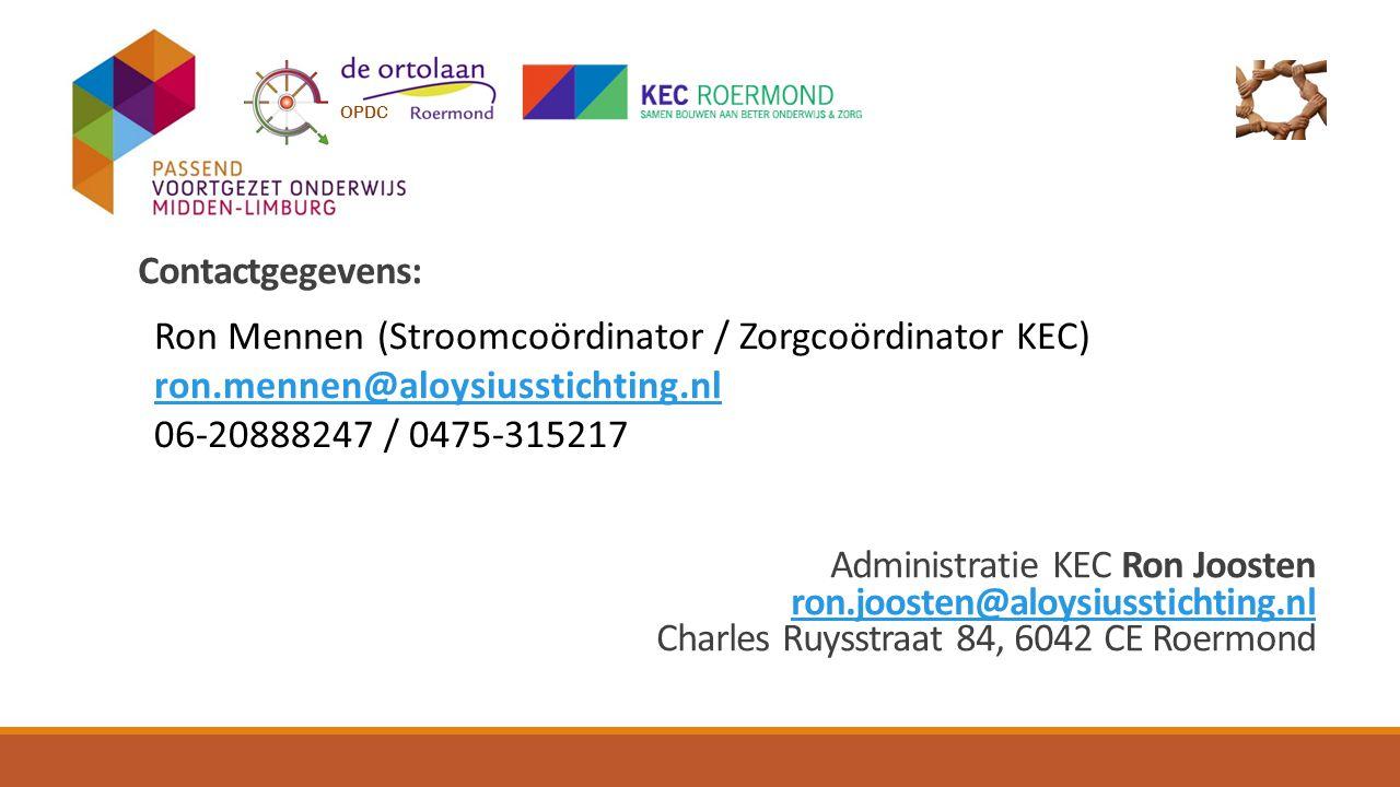 Contactgegevens: Administratie KEC Ron Joosten ron.joosten@aloysiusstichting.nl Charles Ruysstraat 84, 6042 CE Roermond OPDC Ron Mennen (Stroomcoördinator / Zorgcoördinator KEC) ron.mennen@aloysiusstichting.nl 06-20888247 / 0475-315217