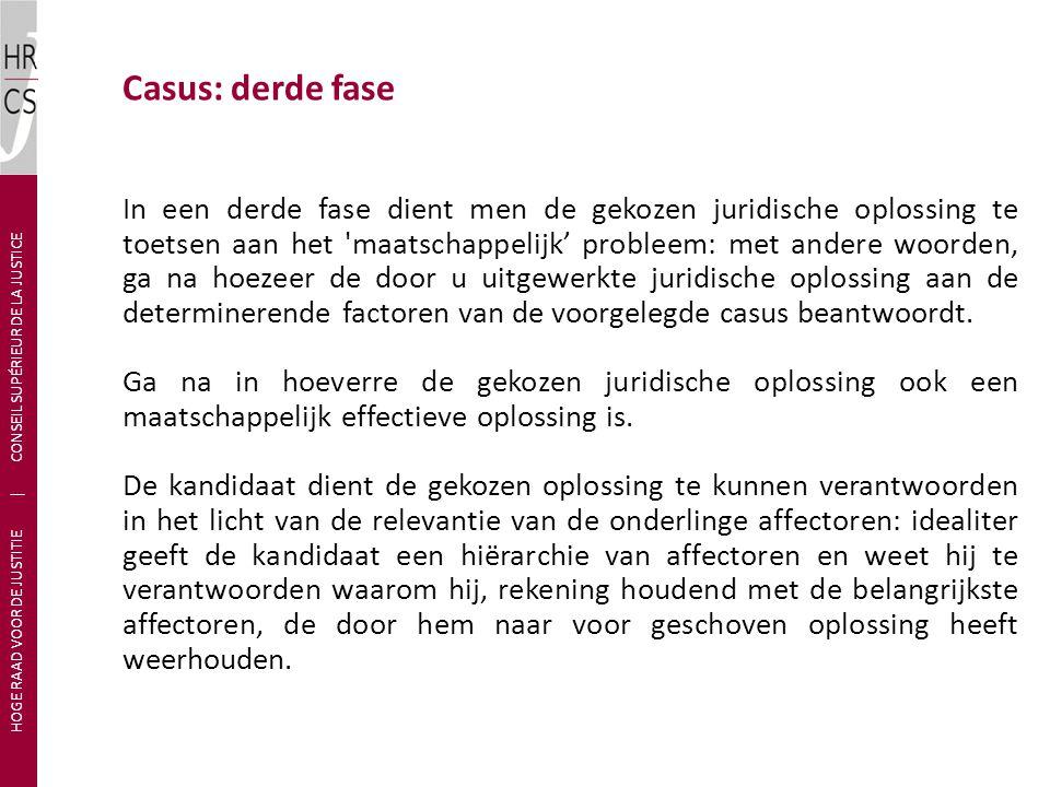 In een derde fase dient men de gekozen juridische oplossing te toetsen aan het 'maatschappelijk' probleem: met andere woorden, ga na hoezeer de door u