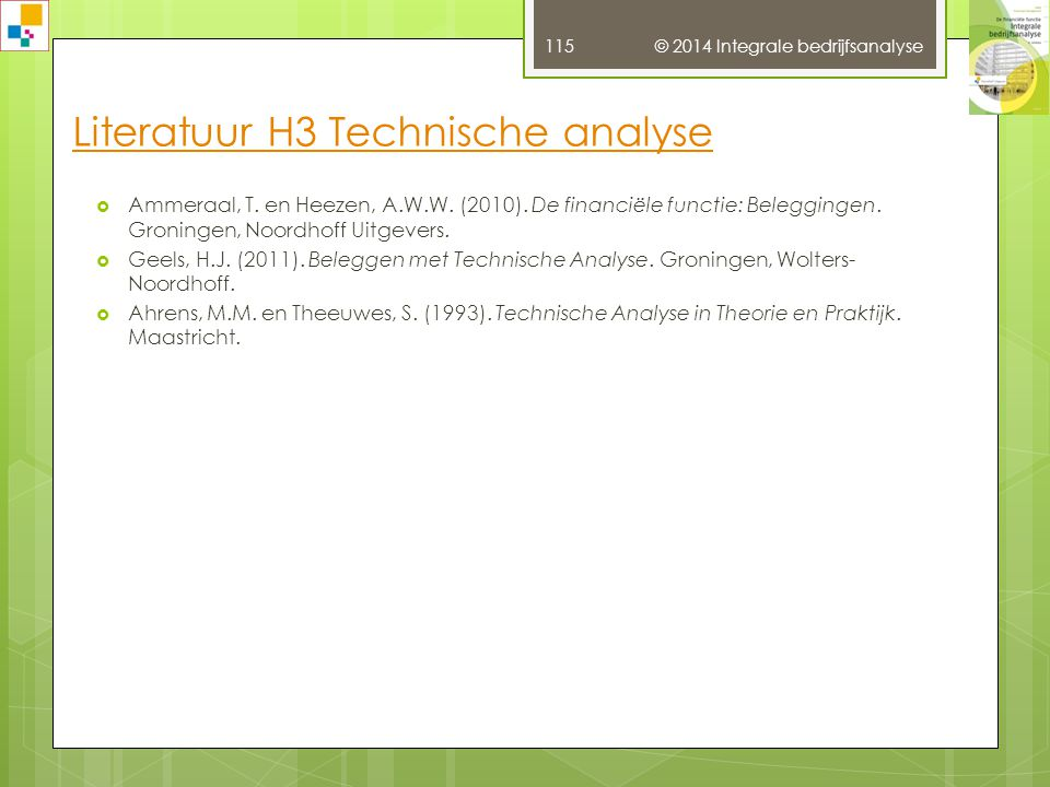 © 2014 Integrale bedrijfsanalyse 114  De Jong, H.W.