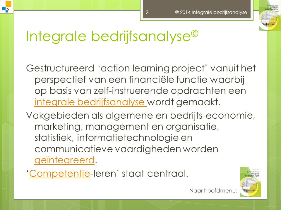 © 2014 Integrale bedrijfsanalyse 112  Heezen, A.W.W.