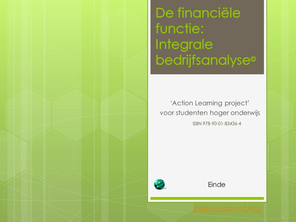 © 2014 Integrale bedrijfsanalyse 44 Opdracht 3.7 Dupont-analyseDupont-analyse Neem in het rapport twee Dupont-charts op.