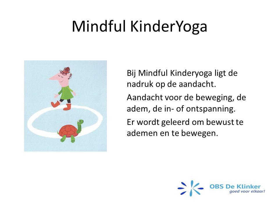 Mindful KinderYoga Bij Mindful Kinderyoga ligt de nadruk op de aandacht.