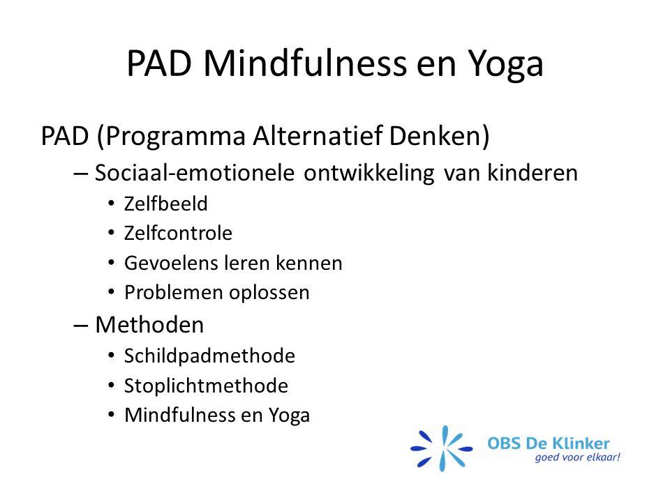 PAD (Programma Alternatief Denken) – Sociaal-emotionele ontwikkeling van kinderen Zelfbeeld Zelfcontrole Gevoelens leren kennen Problemen oplossen – Methoden Schildpadmethode Stoplichtmethode Mindfulness en Yoga