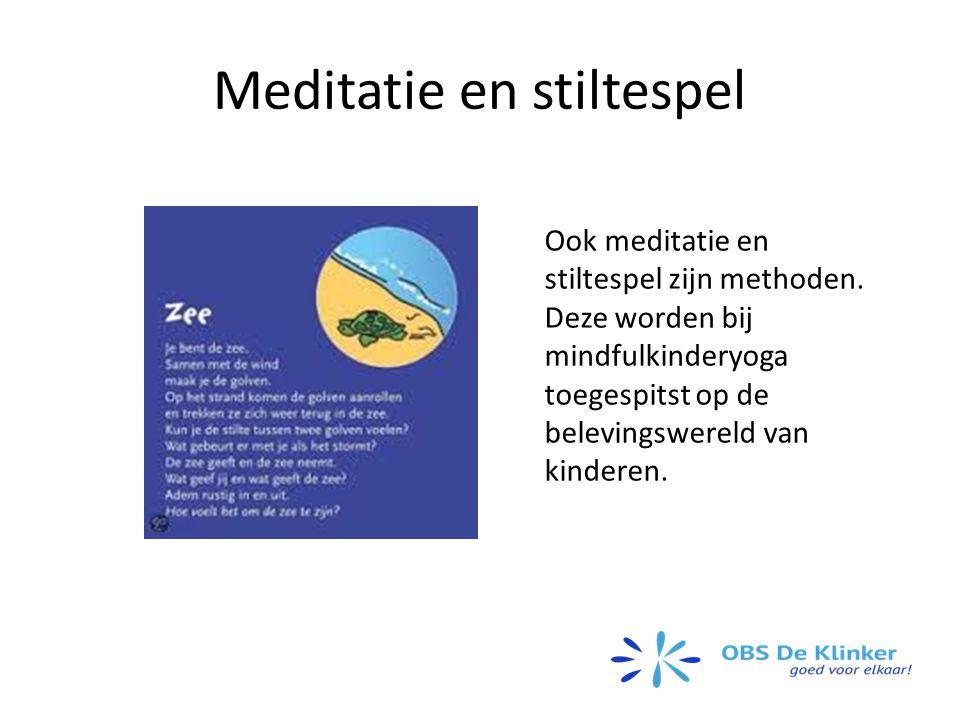 Meditatie en stiltespel Ook meditatie en stiltespel zijn methoden.