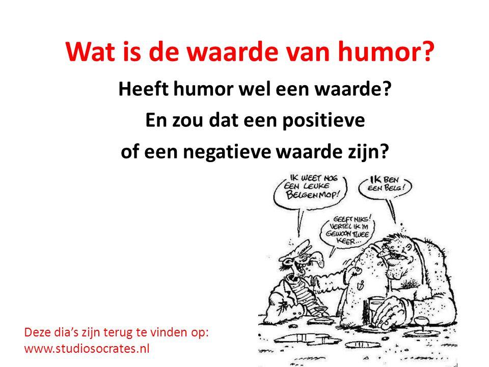 Wat is de waarde van humor.Heeft humor wel een waarde.