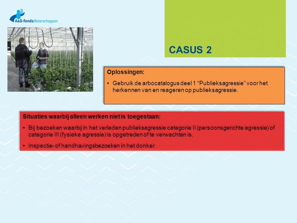 """CASUS 2 Oplossingen: Gebruik de arbocatalogus deel 1 """"Publieksagressie"""" voor het herkennen van en reageren op publieksagressie. Oplossingen: Gebruik d"""