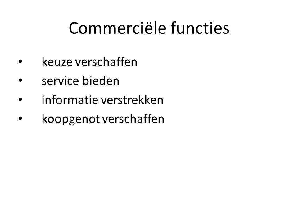 Commerciële functies keuze verschaffen service bieden informatie verstrekken koopgenot verschaffen