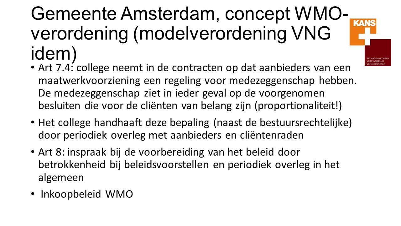 Gemeente Amsterdam, concept WMO- verordening (modelverordening VNG idem) Art 7.4: college neemt in de contracten op dat aanbieders van een maatwerkvoo