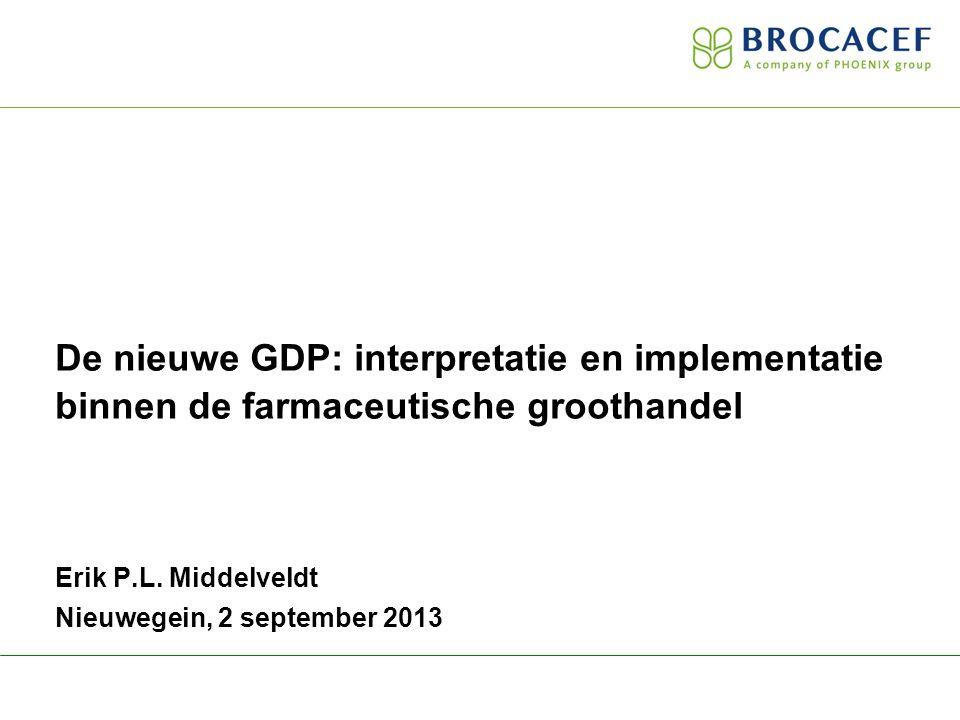 De nieuwe GDP: interpretatie en implementatie binnen de farmaceutische groothandel Erik P.L.