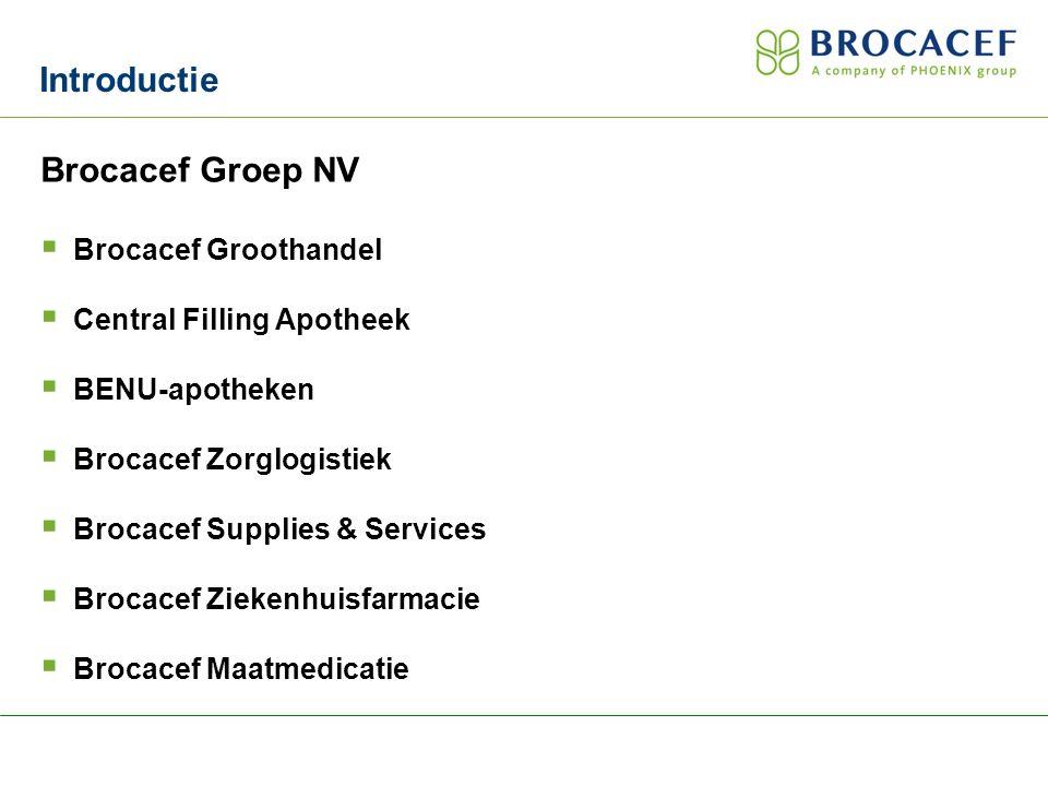 Brocacef Groep NV  Brocacef Groothandel  Central Filling Apotheek  BENU-apotheken  Brocacef Zorglogistiek  Brocacef Supplies & Services  Brocacef Ziekenhuisfarmacie  Brocacef Maatmedicatie Introductie
