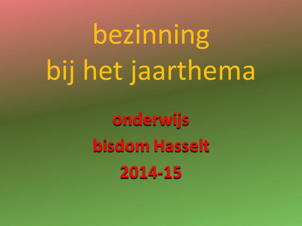 bezinning bij het jaarthema onderwijs bisdom Hasselt 2014-15