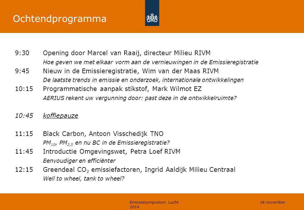 Ochtendprogramma 9:30 Opening door Marcel van Raaij, directeur Milieu RIVM Hoe geven we met elkaar vorm aan de vernieuwingen in de Emissieregistratie