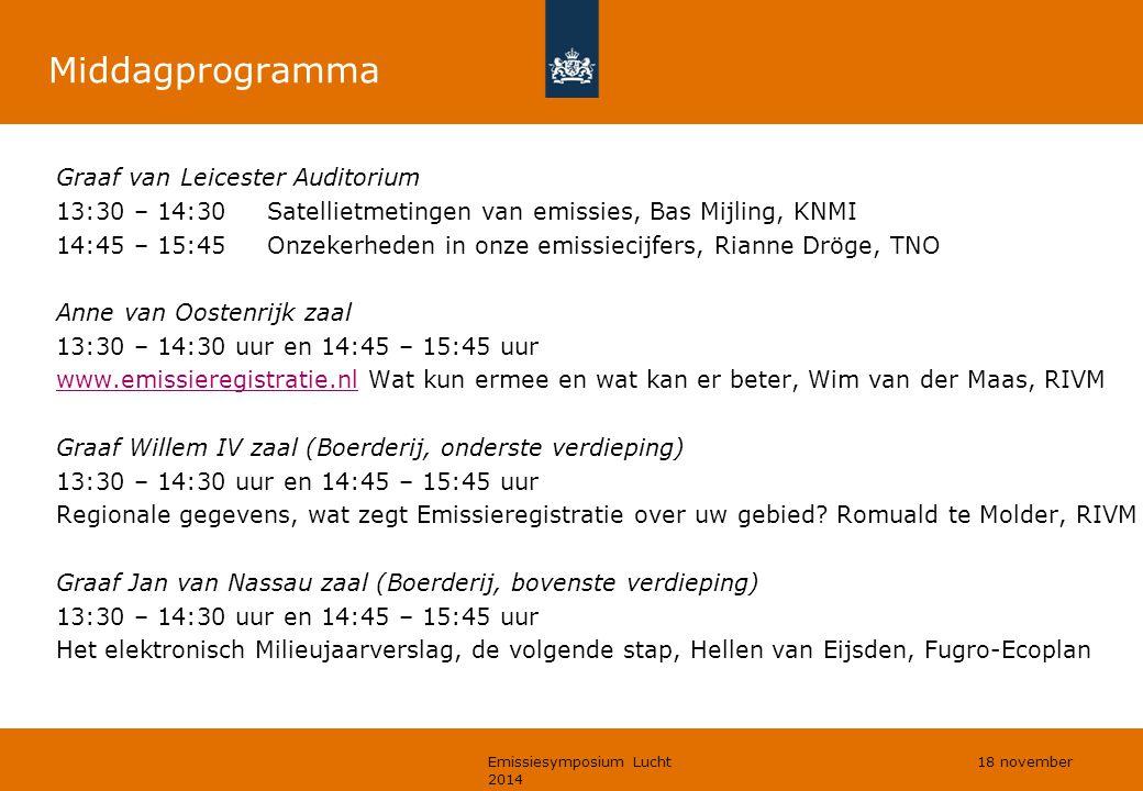 Middagprogramma Graaf van Leicester Auditorium 13:30 – 14:30 Satellietmetingen van emissies, Bas Mijling, KNMI 14:45 – 15:45Onzekerheden in onze emiss