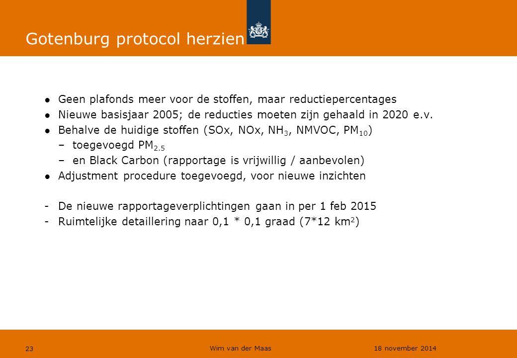 Wim van der Maas 18 november 2014 23 Gotenburg protocol herzien ●Geen plafonds meer voor de stoffen, maar reductiepercentages ●Nieuwe basisjaar 2005;