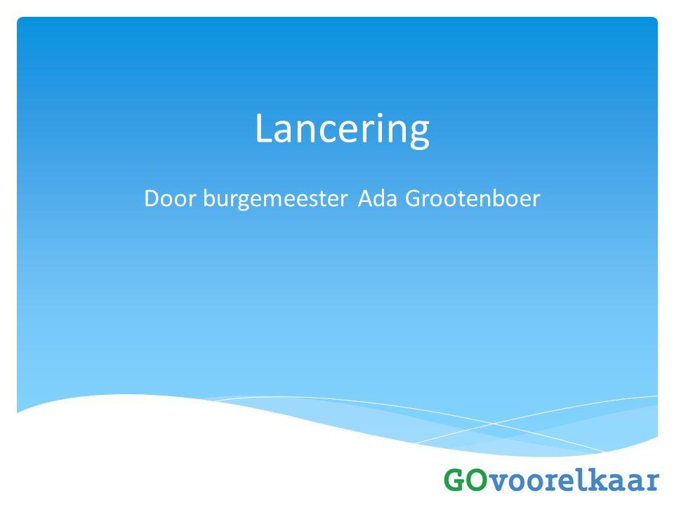 Lancering Door burgemeester Ada Grootenboer