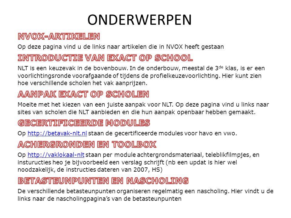 Er zijn talloze voorbeelden van modules die door docenten zelf ontwikkeld zijn, voldoen aan de randvoorwaarden van NLT, maar die niet op de site van betavak-nlt.nl staan.