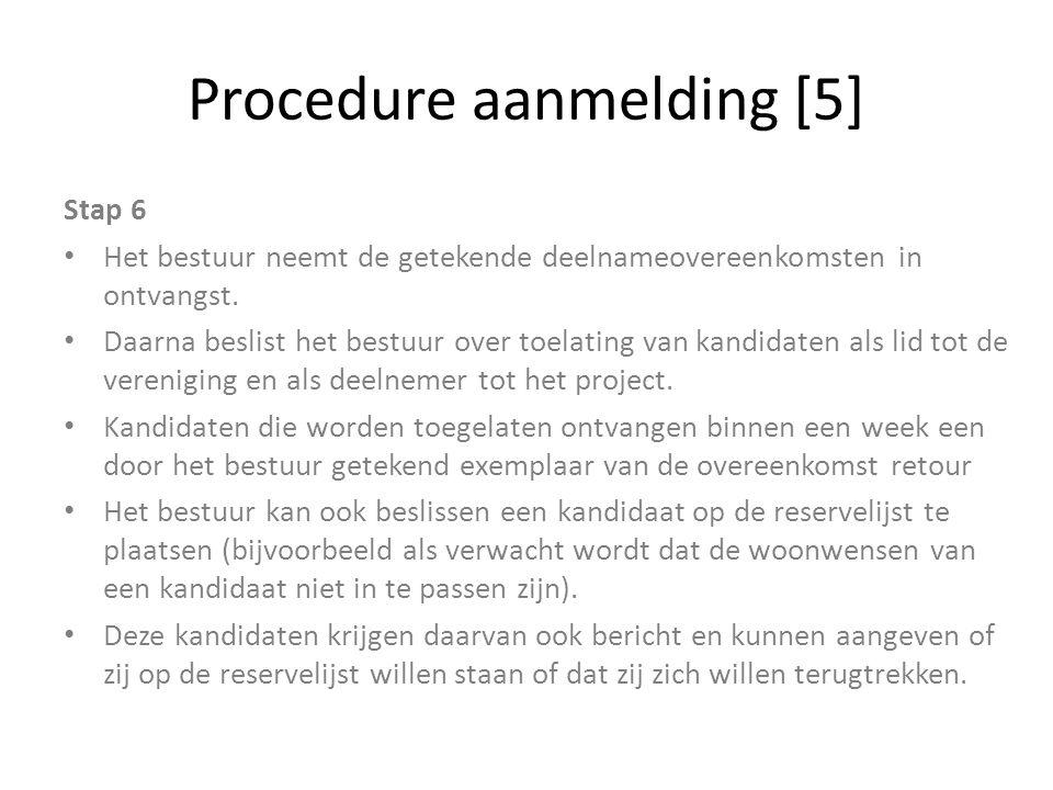 Procedure aanmelding [5] Stap 6 Het bestuur neemt de getekende deelnameovereenkomsten in ontvangst. Daarna beslist het bestuur over toelating van kand