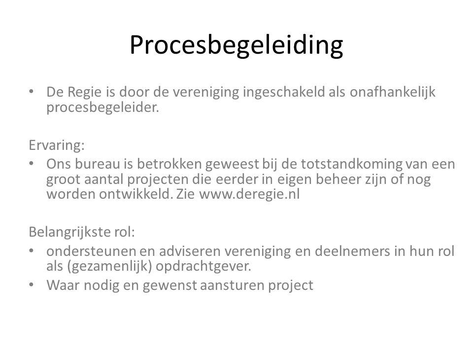 Procesbegeleiding De Regie is door de vereniging ingeschakeld als onafhankelijk procesbegeleider. Ervaring: Ons bureau is betrokken geweest bij de tot