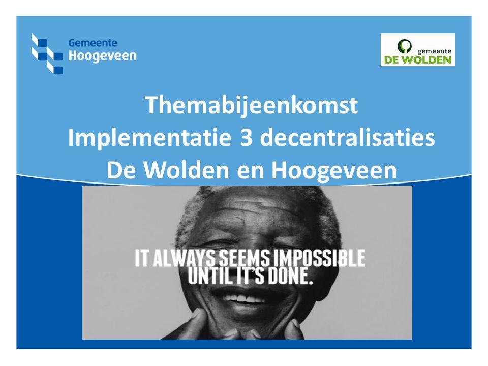 Themabijeenkomst Implementatie 3 decentralisaties De Wolden en Hoogeveen Cliëntenraden en WMO raden De Wolden en Hoogeveen 8 oktober 2014