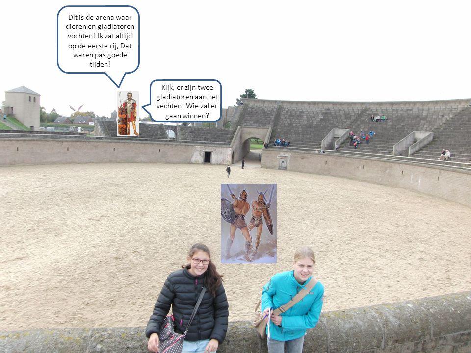 Dit is de arena waar dieren en gladiatoren vochten! Ik zat altijd op de eerste rij, Dat waren pas goede tijden! Kijk, er zijn twee gladiatoren aan het