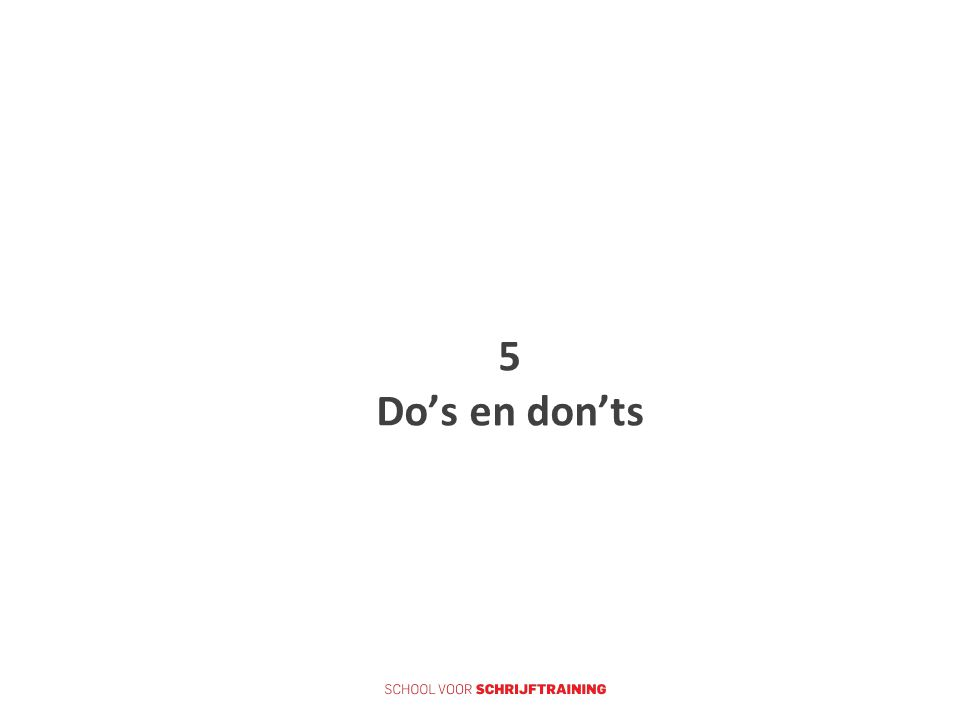 5 Do's en don'ts