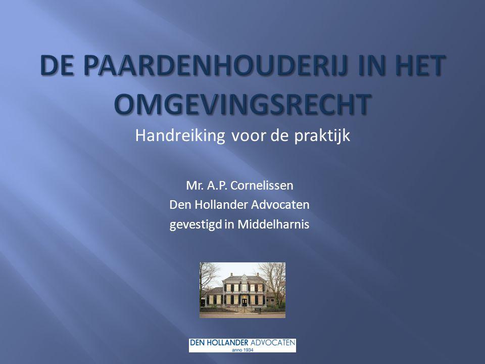 Handreiking voor de praktijk Mr. A.P. Cornelissen Den Hollander Advocaten gevestigd in Middelharnis