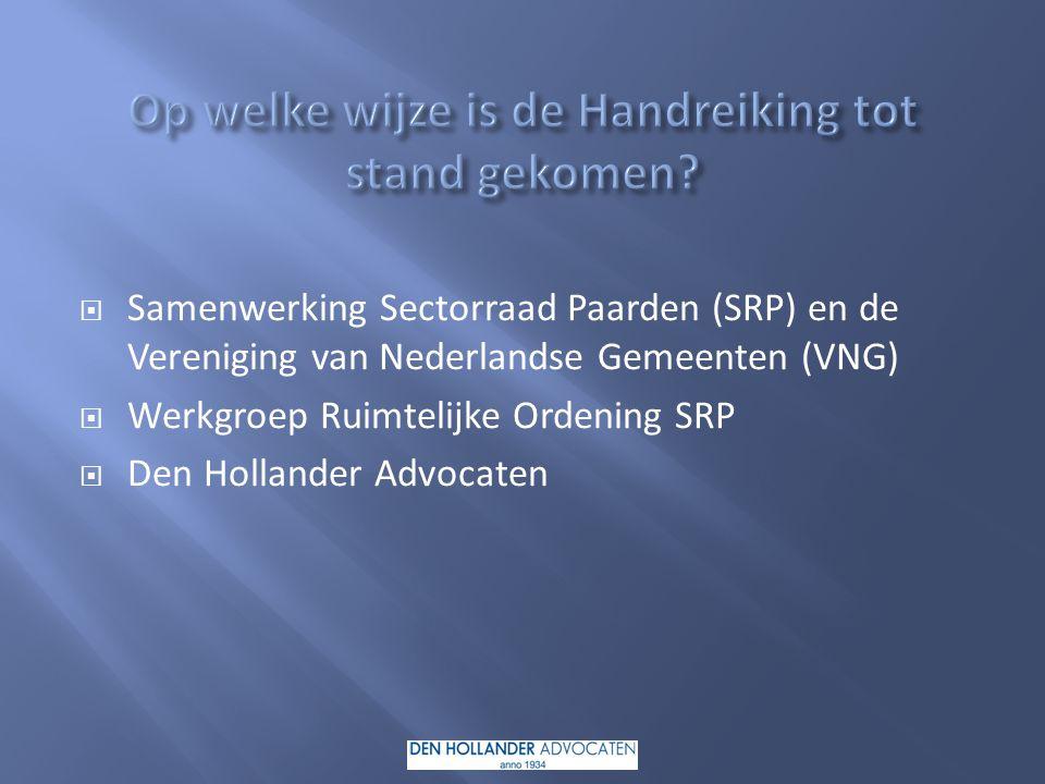  Samenwerking Sectorraad Paarden (SRP) en de Vereniging van Nederlandse Gemeenten (VNG)  Werkgroep Ruimtelijke Ordening SRP  Den Hollander Advocaten