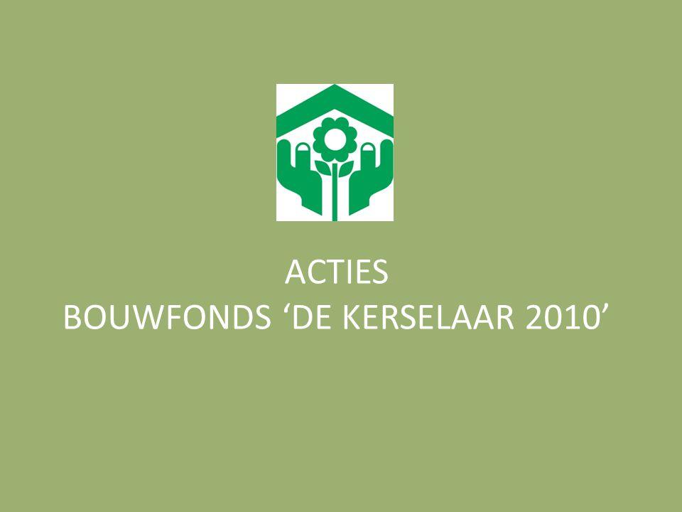 ACTIES BOUWFONDS 'DE KERSELAAR 2010'