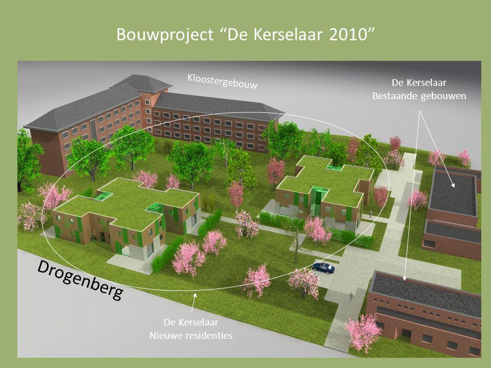 """Bouwproject """"De Kerselaar 2010"""" Drogenberg De Kerselaar Bestaande gebouwen Kloostergebouw De Kerselaar Nieuwe residenties"""