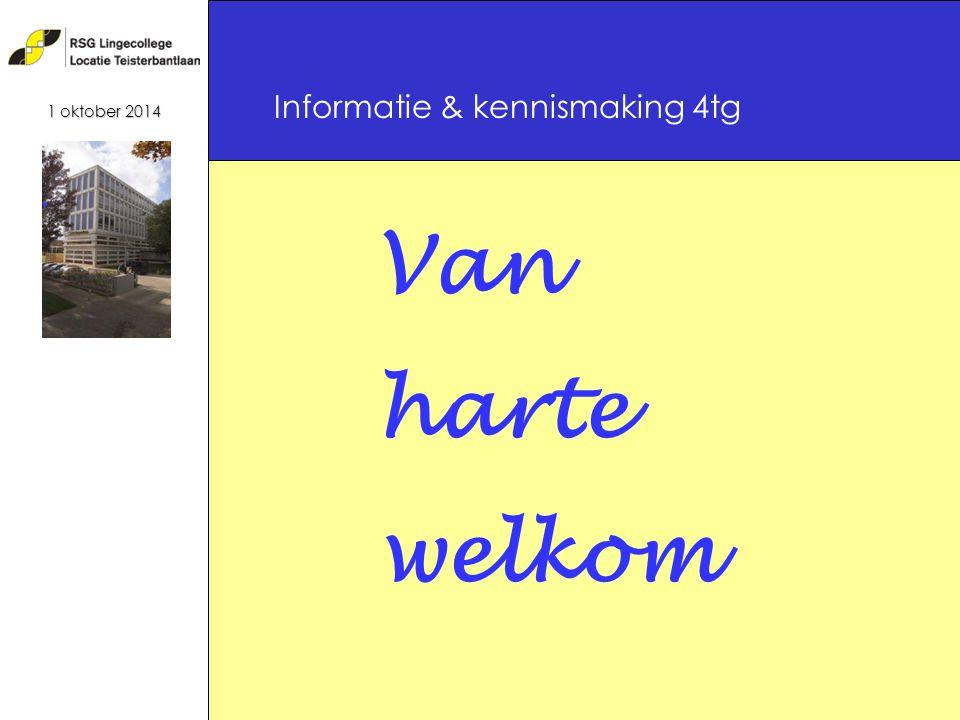 Van harte welkom Informatie & kennismaking 4tg 1 oktober 2014