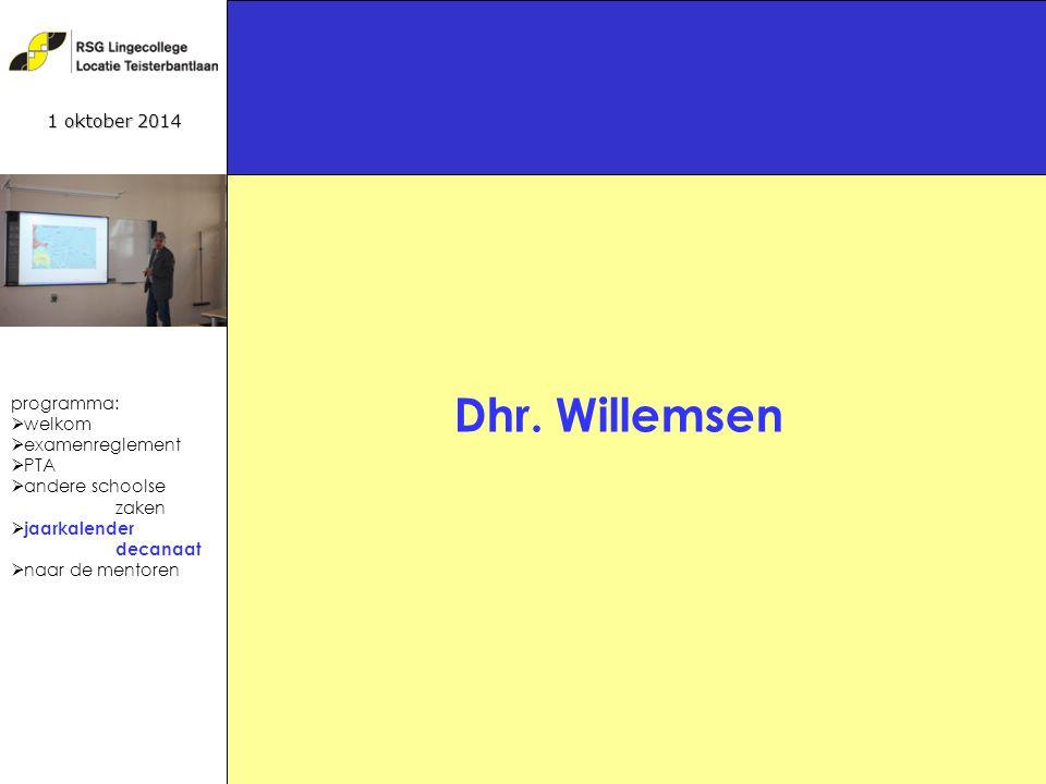 19 1 oktober 2014 programma:  welkom  examenreglement  PTA  andere schoolse zaken  jaarkalender decanaat  naar de mentoren Dhr.