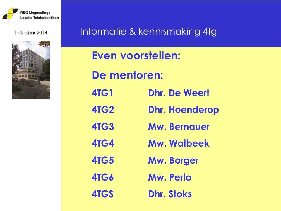 Even voorstellen: De mentoren: 4TG1Dhr. De Weert 4TG2Dhr.