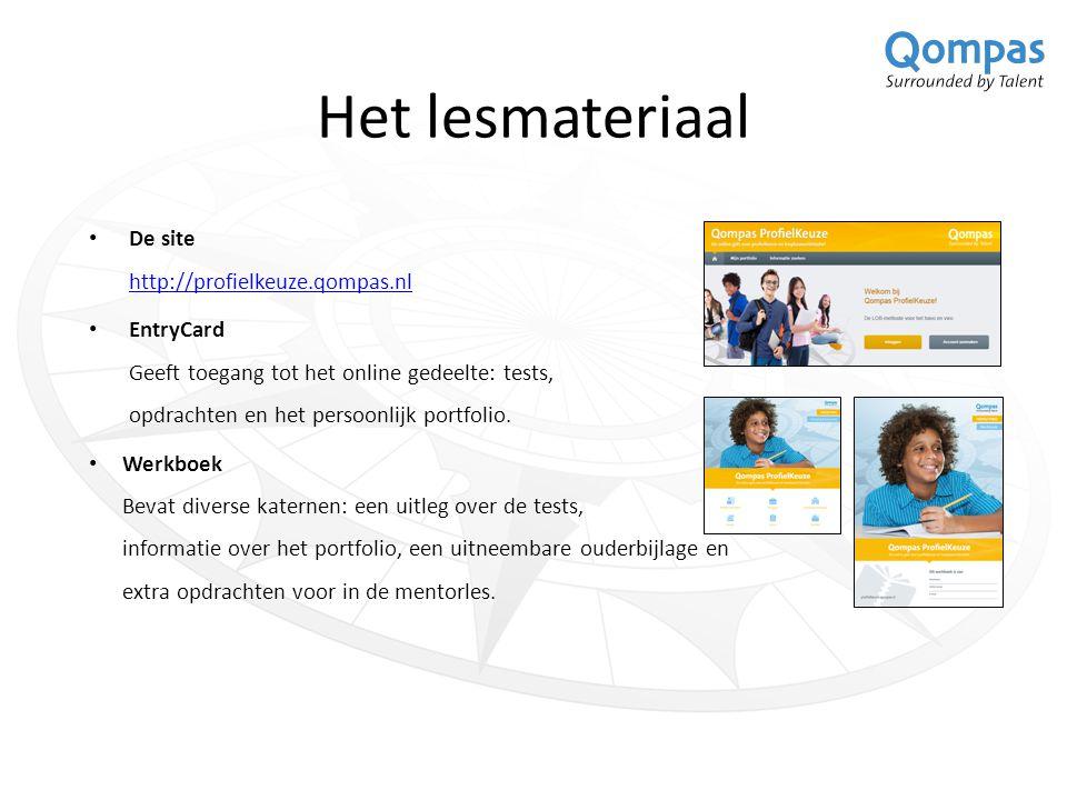 Het lesmateriaal De site http://profielkeuze.qompas.nl http://profielkeuze.qompas.nl EntryCard Geeft toegang tot het online gedeelte: tests, opdrachten en het persoonlijk portfolio.