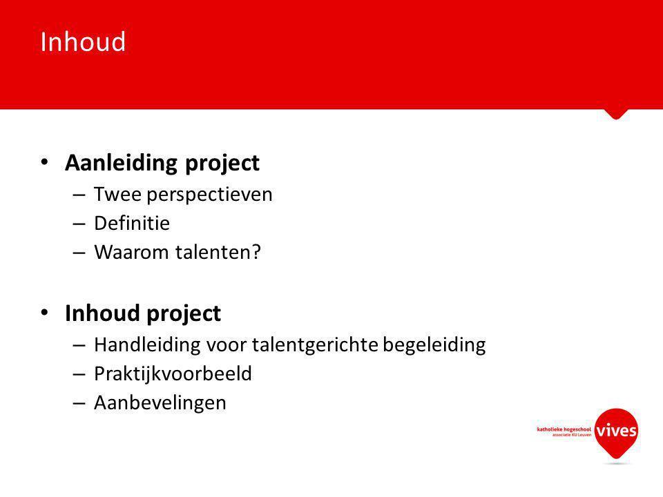 Aanleiding project – Twee perspectieven – Definitie – Waarom talenten? Inhoud project – Handleiding voor talentgerichte begeleiding – Praktijkvoorbeel