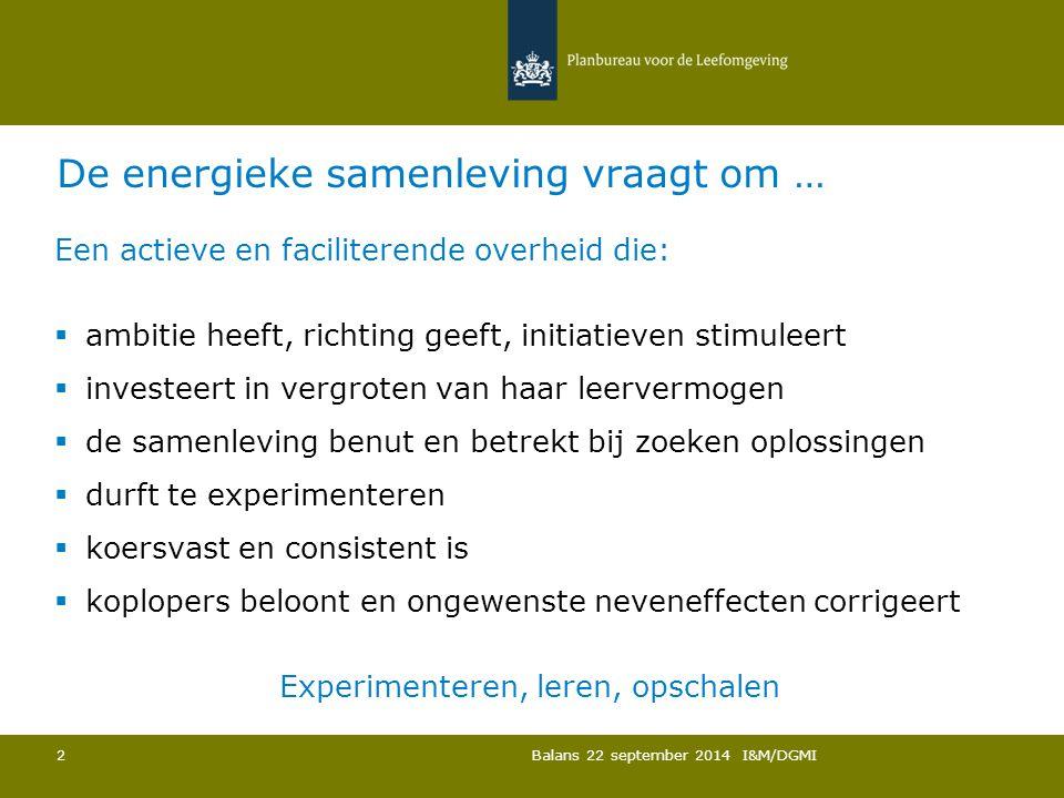 Dynamiek in overheidssturing en organisatie Balans 22 september 2014 I&M/DGMI 3