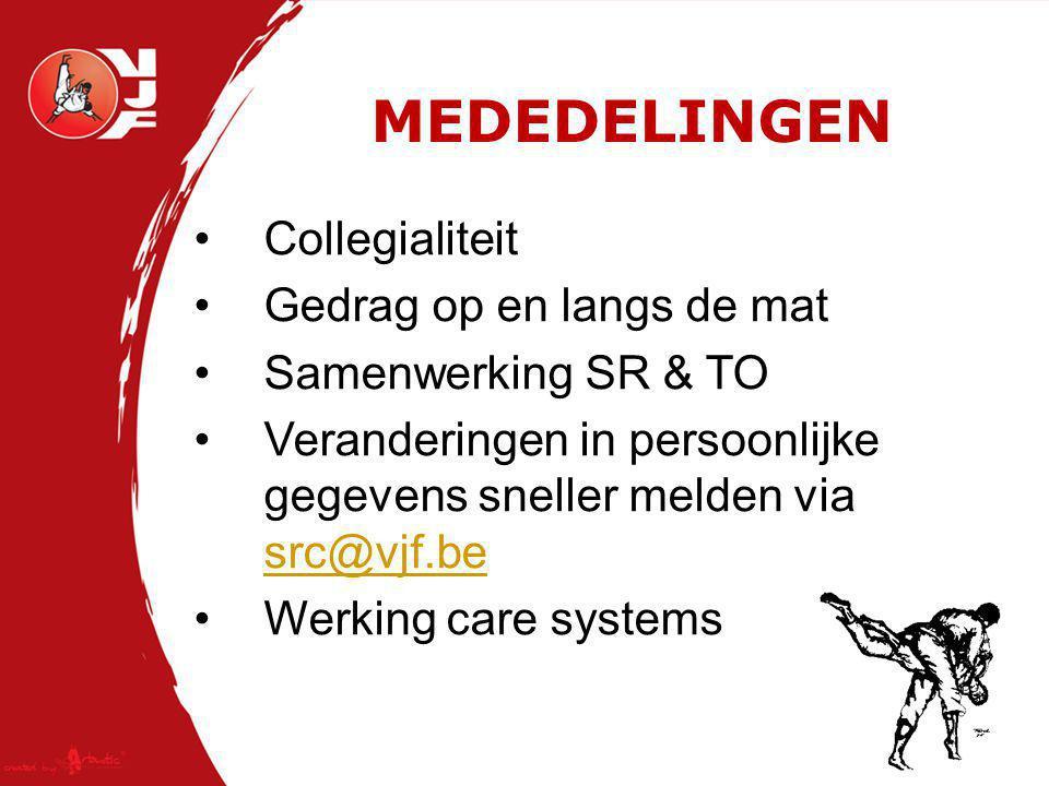 MEDEDELINGEN Collegialiteit Gedrag op en langs de mat Samenwerking SR & TO Veranderingen in persoonlijke gegevens sneller melden via src@vjf.be src@vjf.be Werking care systems
