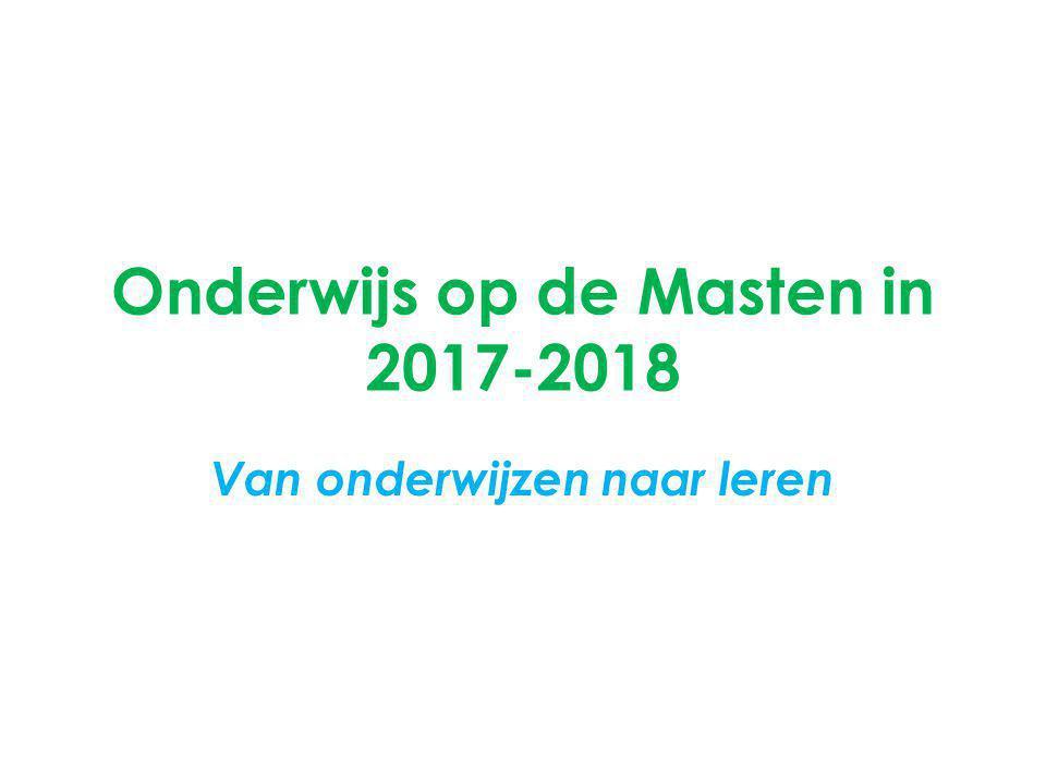 Onderwijs op de Masten in 2017-2018 Van onderwijzen naar leren