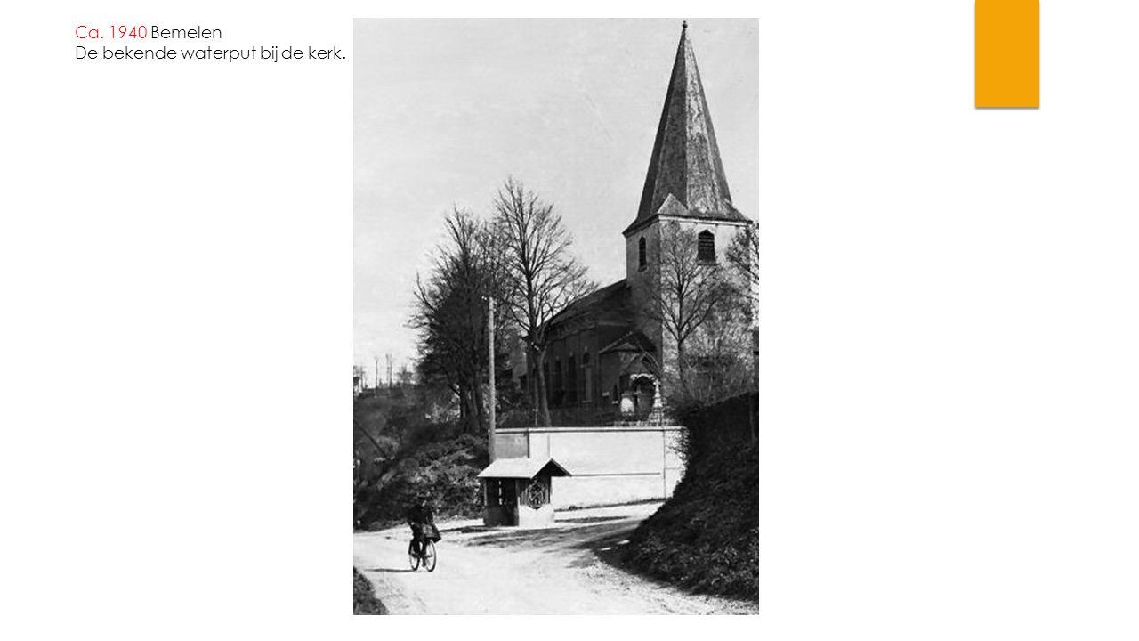 Ca. 1940 Bemelen De bekende waterput bij de kerk.