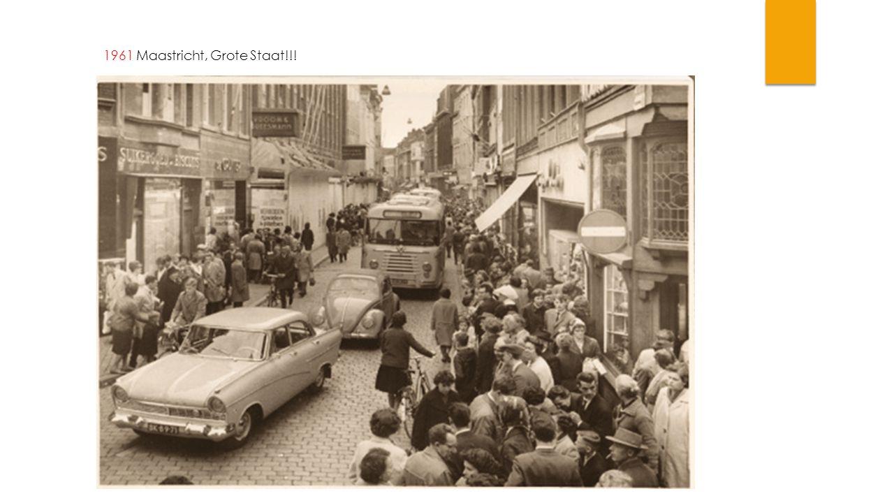1961 Maastricht, Grote Staat!!!