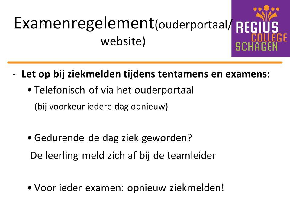 Examenregelement (ouderportaal/ website) -Let op bij ziekmelden tijdens tentamens en examens: Telefonisch of via het ouderportaal (bij voorkeur iedere