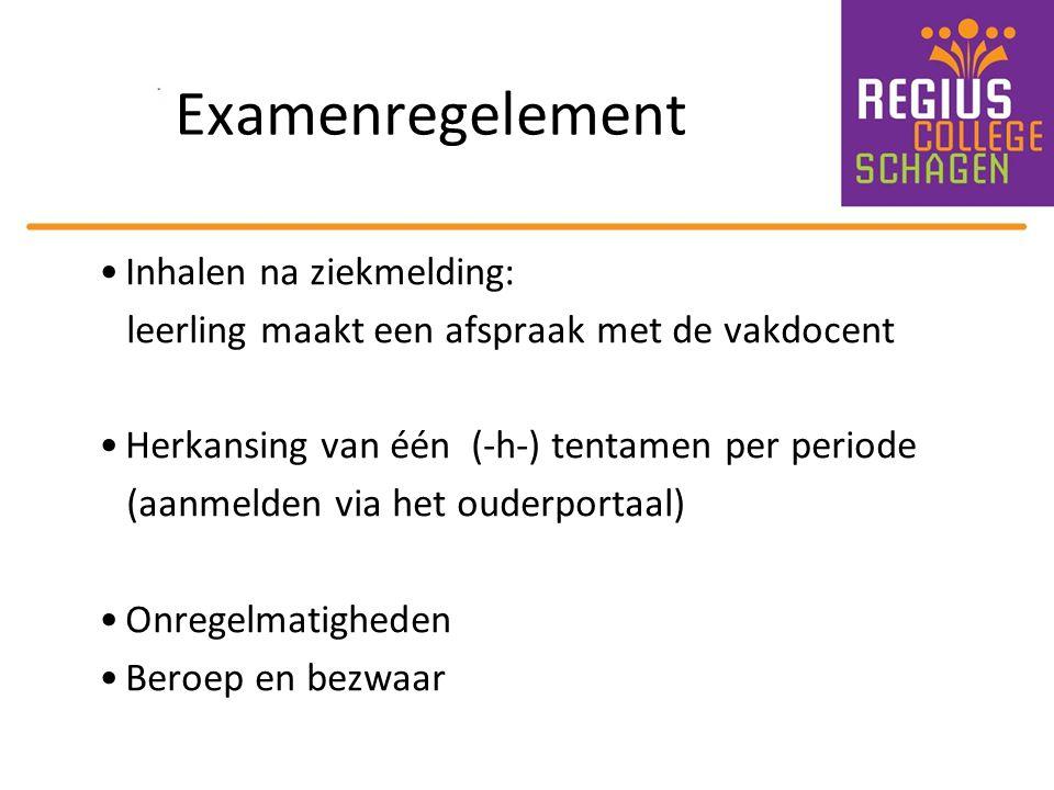 Examenregelement Inhalen na ziekmelding: leerling maakt een afspraak met de vakdocent Herkansing van één (-h-) tentamen per periode (aanmelden via het