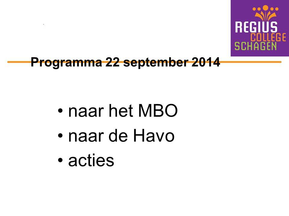 Programma 22 september 2014 naar het MBO naar de Havo acties