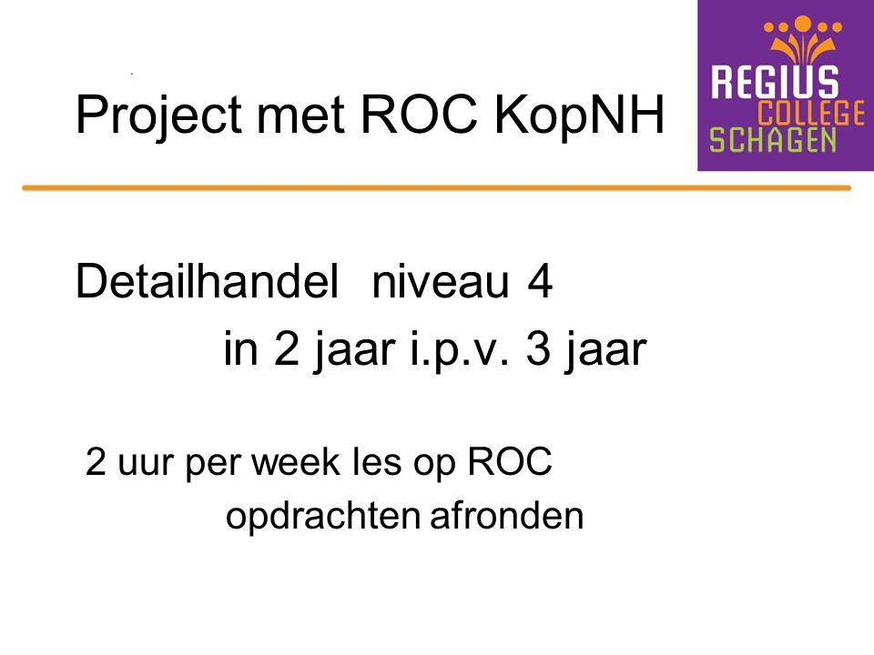 Project met ROC KopNH Detailhandel niveau 4 in 2 jaar i.p.v. 3 jaar 2 uur per week les op ROC opdrachten afronden