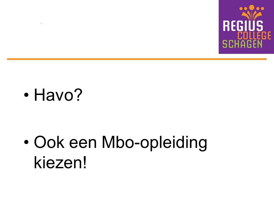 Havo? Ook een Mbo-opleiding kiezen!