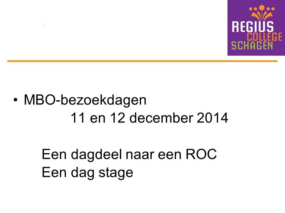MBO-bezoekdagen 11 en 12 december 2014 Een dagdeel naar een ROC Een dag stage